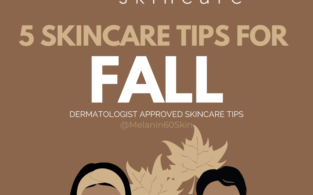 5 Skincare Tips For Fall
